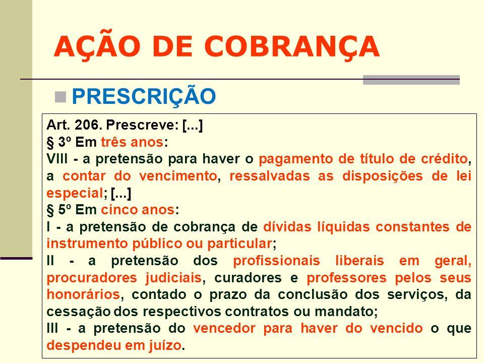 AÇÃO DE COBRANÇA PRESCRIÇÃO Art. 206. Prescreve: [...]